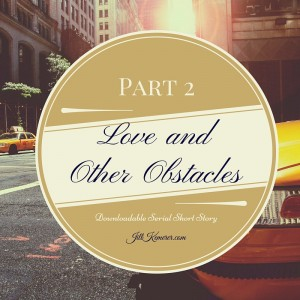 Love and Other Obstacles Part 2