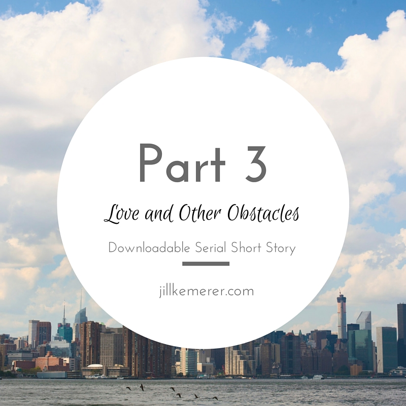 Love and Other Obstacles Part 3