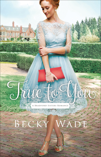 Summer Reads: True To You by Becky Wade