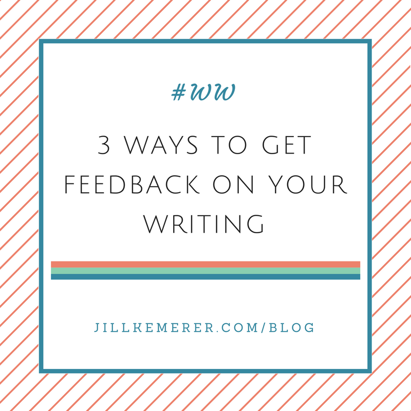 3 Ways To Get Feedback On Your Writing #WW