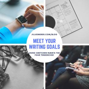 Meet Your Writing Goals using Gretchen Rubin's Four Tendencies