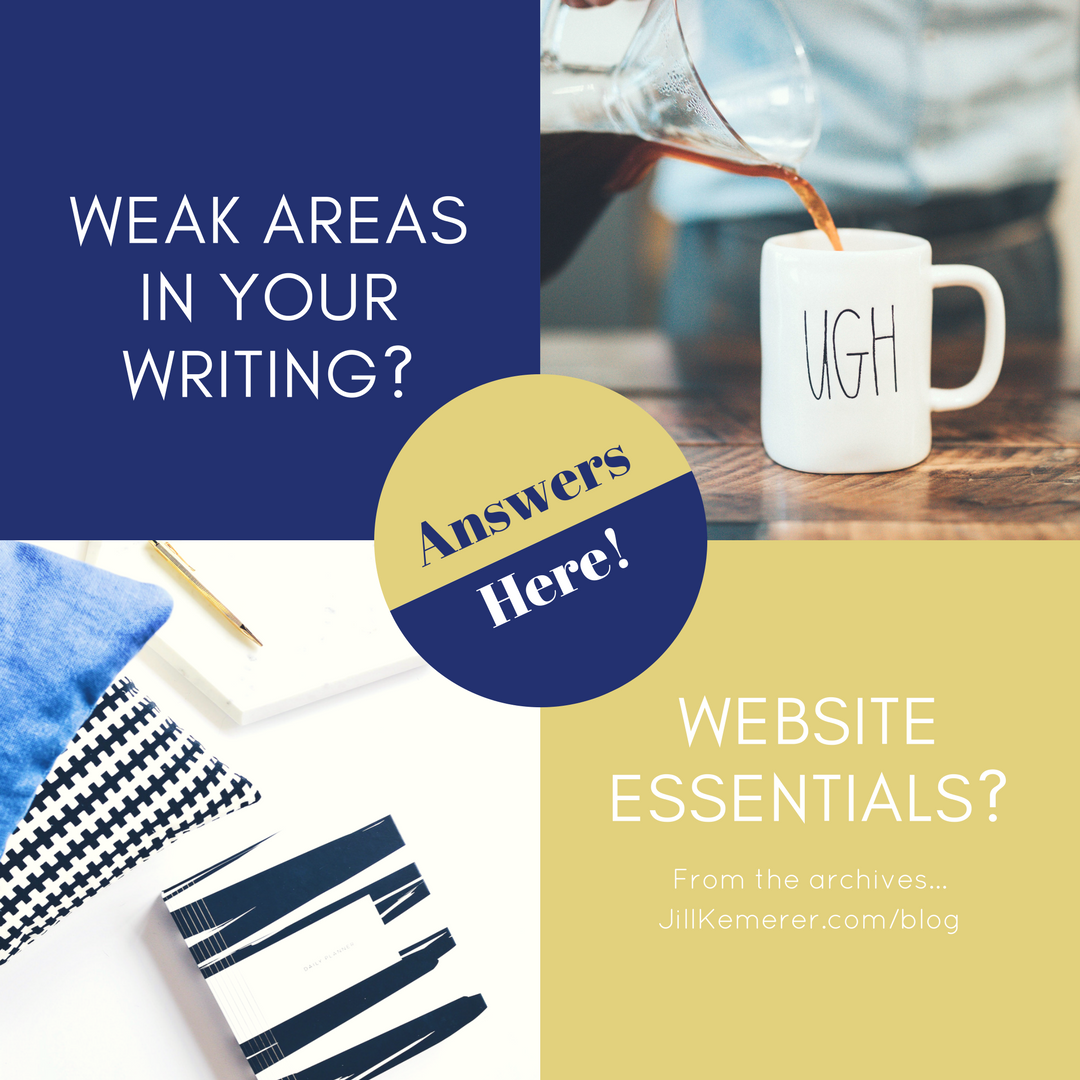 Weak Areas In Writing? Website Essentials? Answers Here! Jill Kemerer