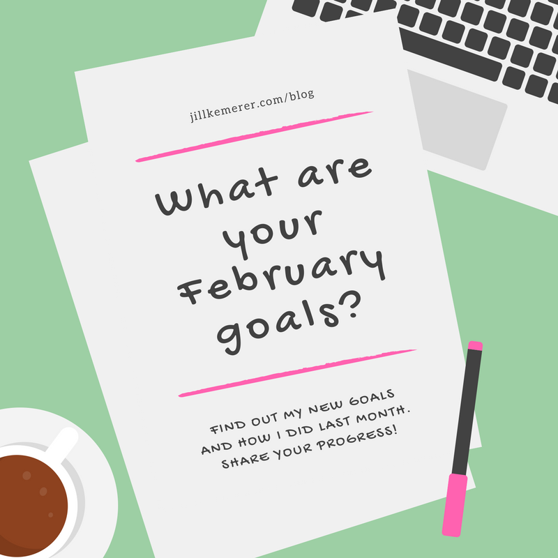 What Are Your February 2018 Goals? Jillkemerer.com/blog