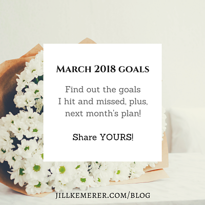 March 2018 Goals, Jillkemerer.com/blog