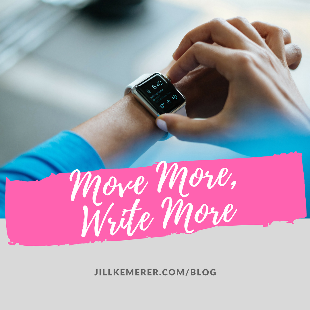 Move More, Write More. Jillkemerer.com. Blog