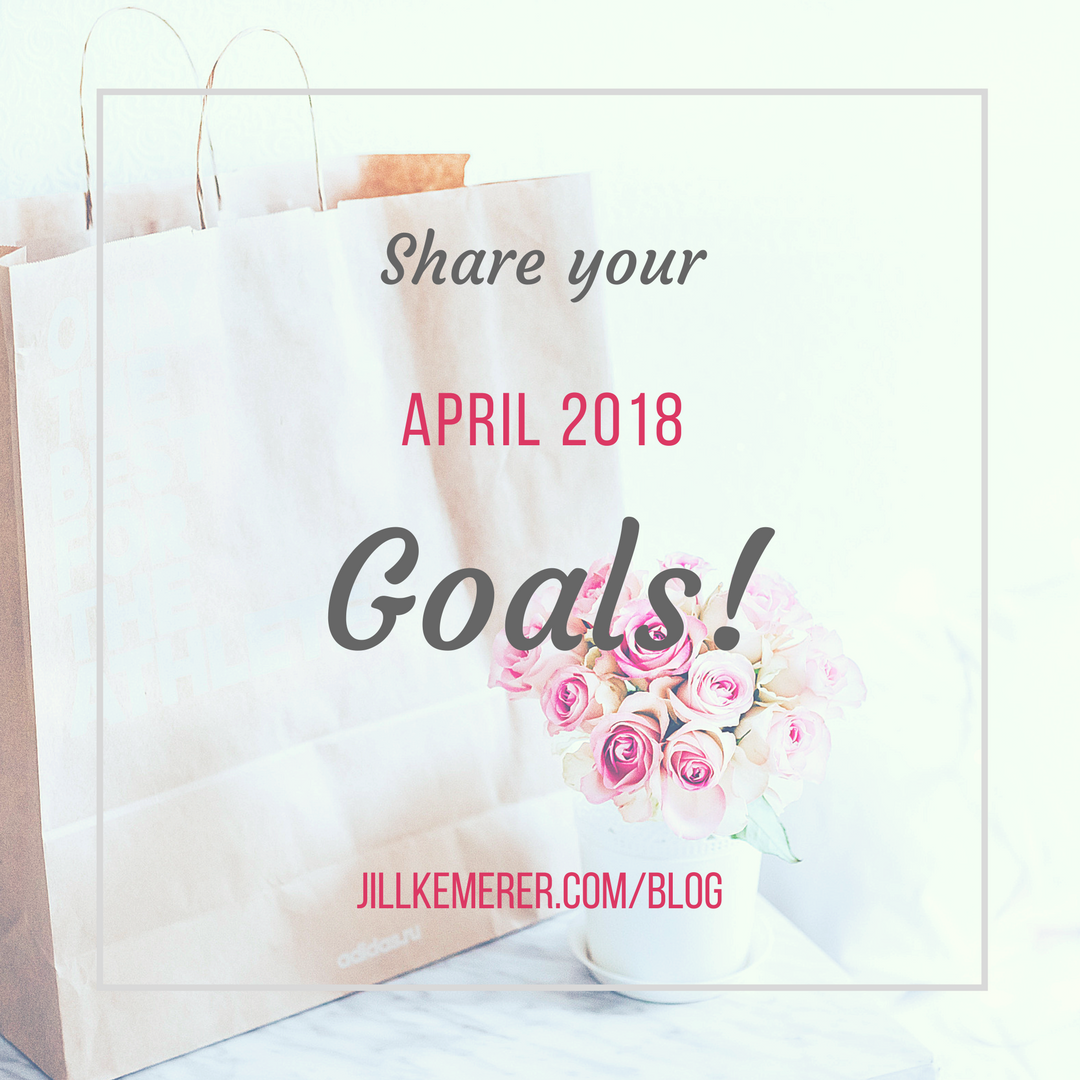 What Are Your April 2018 Goals? Jill Kemerer Blog