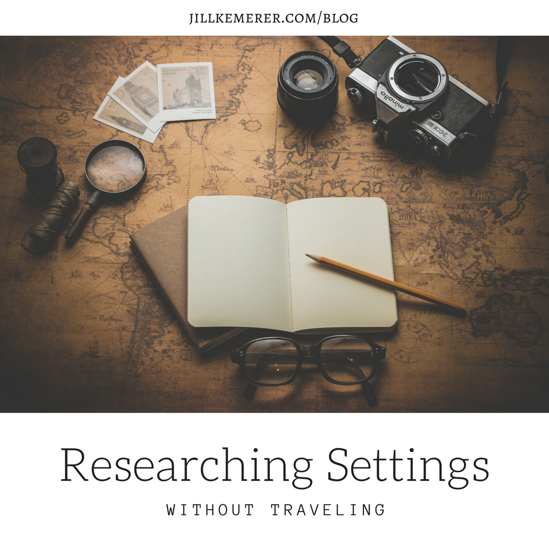 Researching Settings Without Traveling, Jillkemerer.com/blog