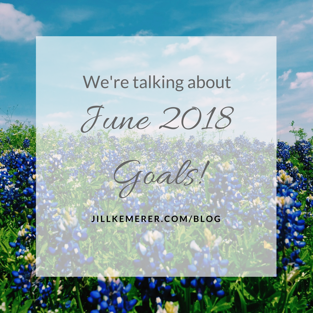 What Are Your June 2018 Goals?