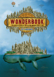 Wonderbook by Jeff Vandermeer, jillkemerer.com/blog