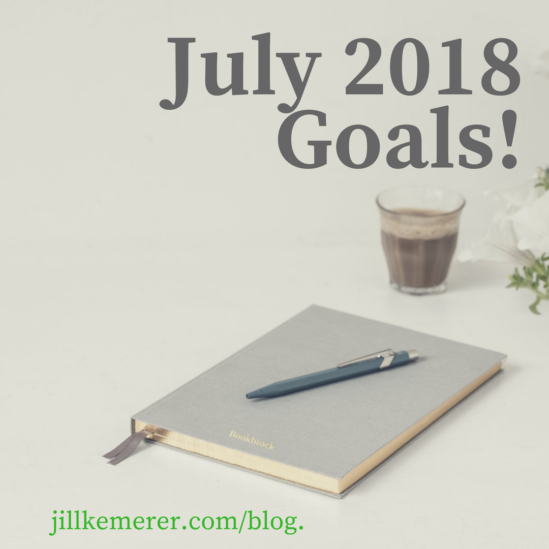 Jill Kemerer's July 2018 Goals