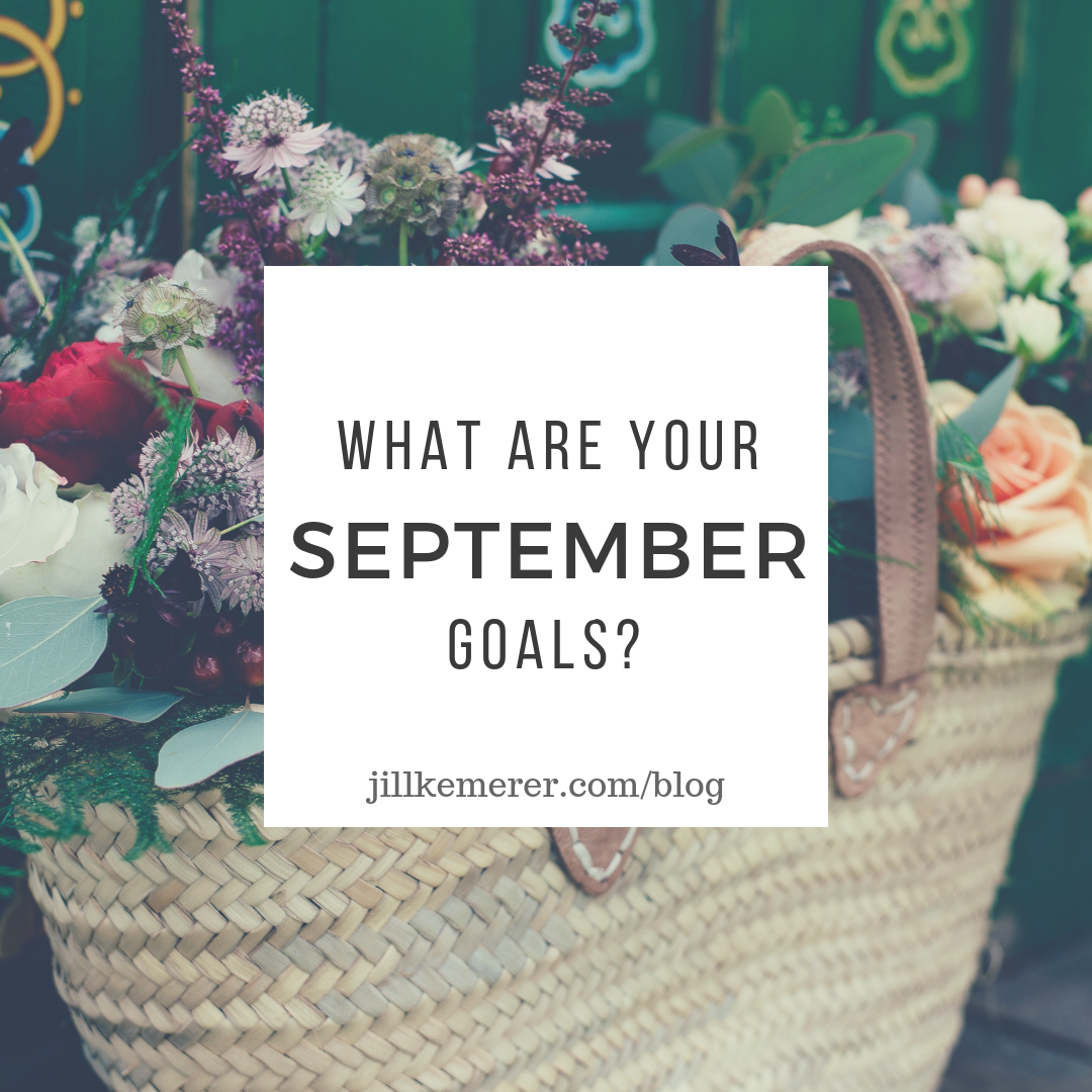 What Are Your September 2018 Goals?