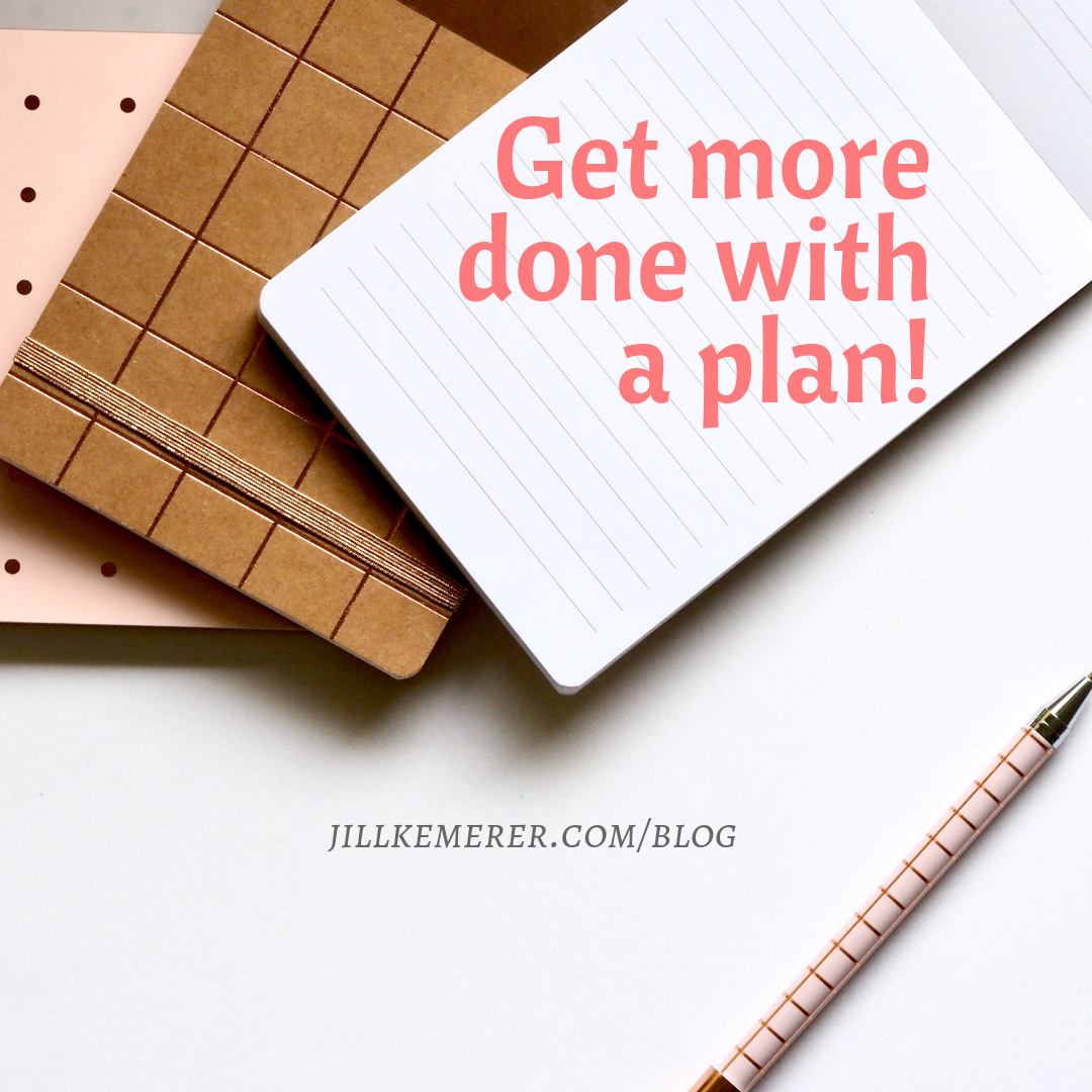 Get More Done With A Plan #ww Jill Kemerer Blog