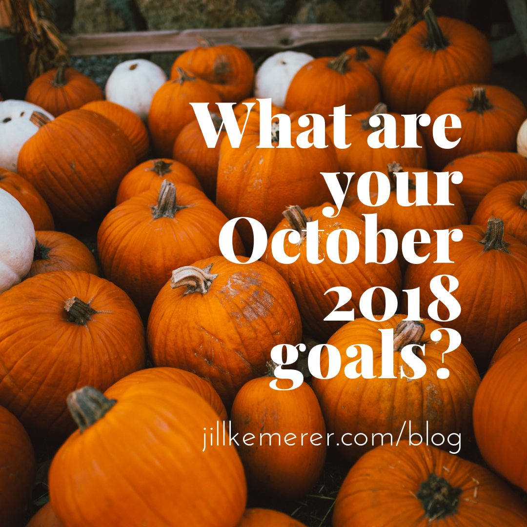 What Are Your October 2018 Goals? Jill Kemerer Blog