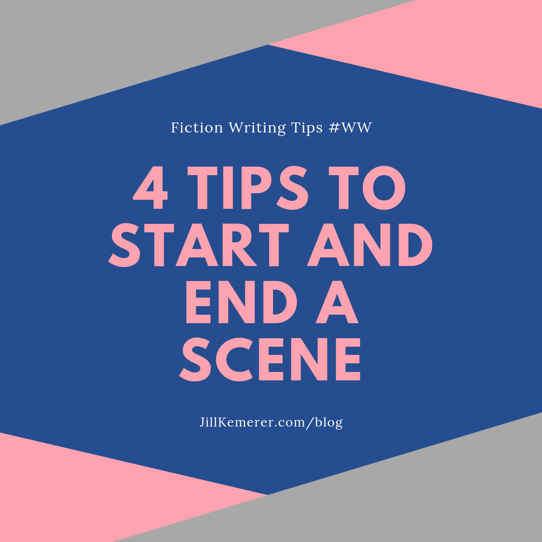 4 Tips To Start And End A Scene #WW