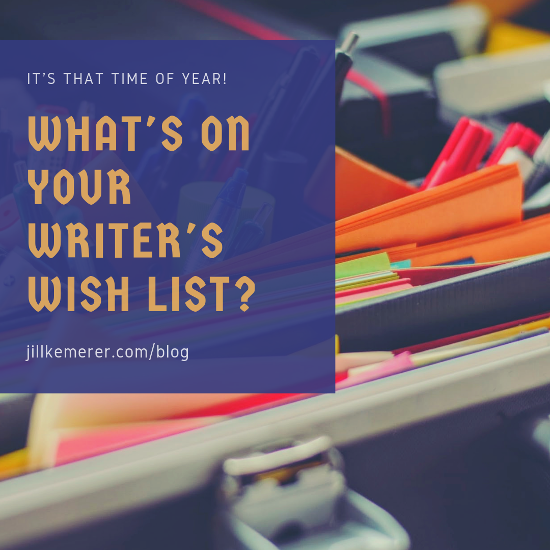 What's On Your Writer's Wish List? Jill Kemerer Blog