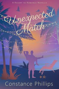 Unexpected Match: Resort to Romance Series by Constance Phillips