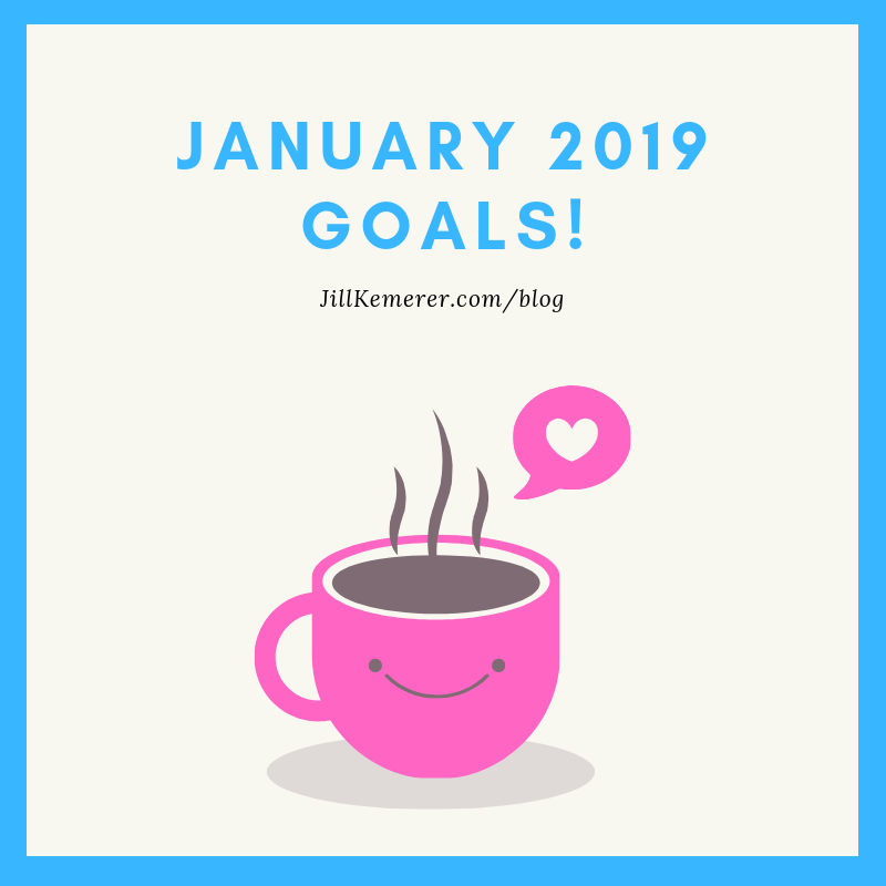 What Are Your 2019 January Goals? JillKemerer.com/blog
