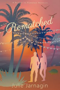 Rematched: Resort to Romance Series by Julie Jarnagin