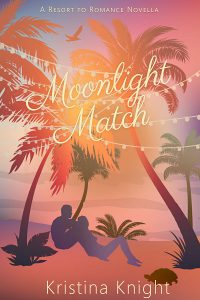 Moonlight Match: Resort to Romance Series by Kristina Knight