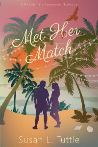 Met Her Match: Resort to Romance Series by Susan L. Tuttle