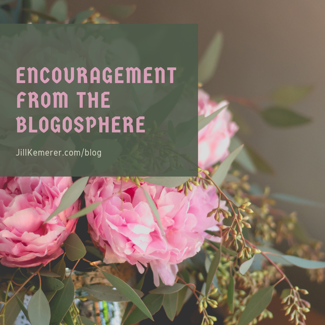Encouragement From The Blogosphere, Jill Kemerer Blog
