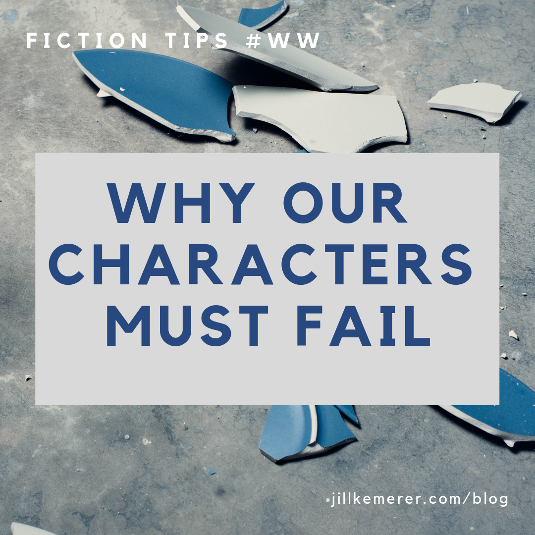 Why Our Characters Must Fail By Jill Kemerer