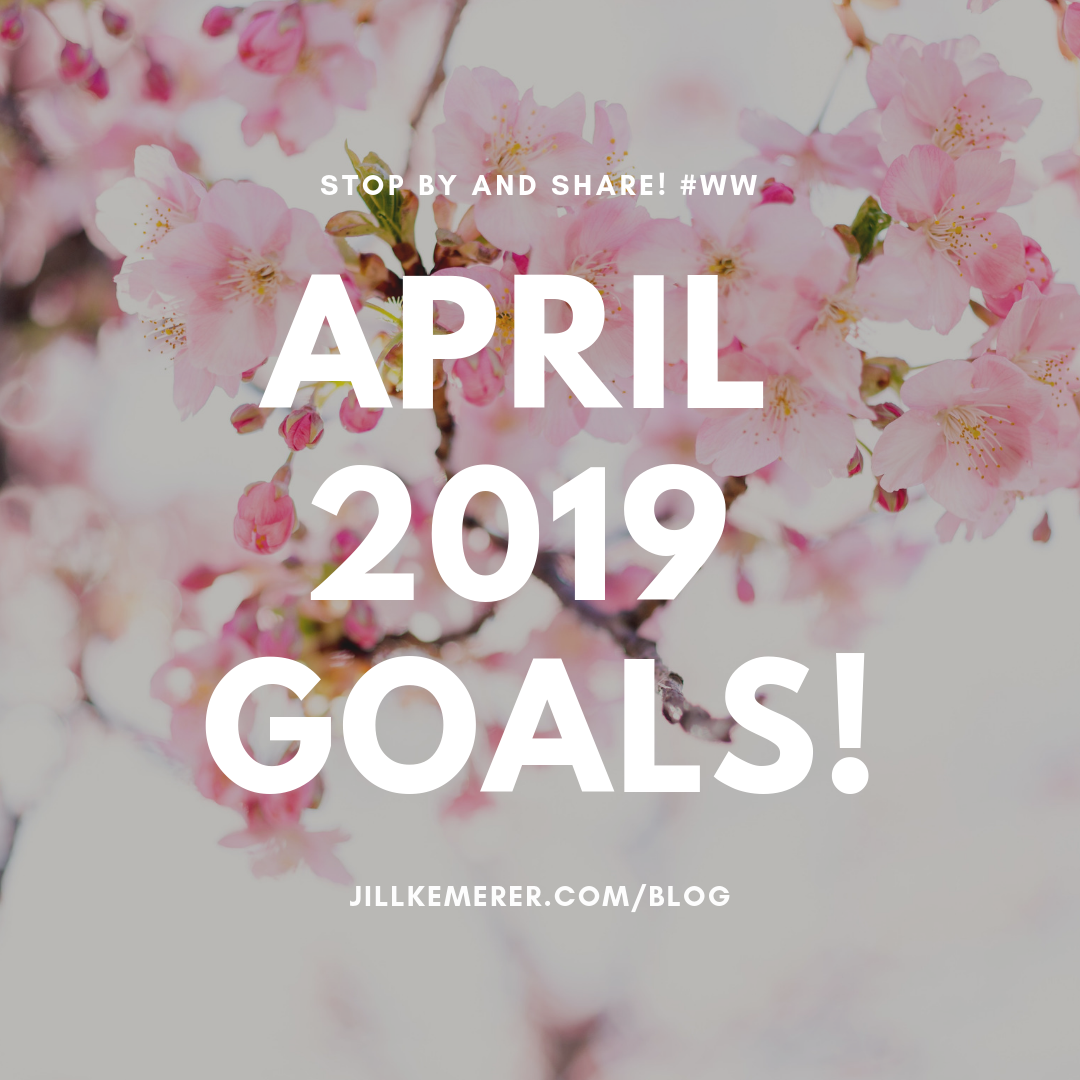 April 2019 Goals! Jill Kemerer