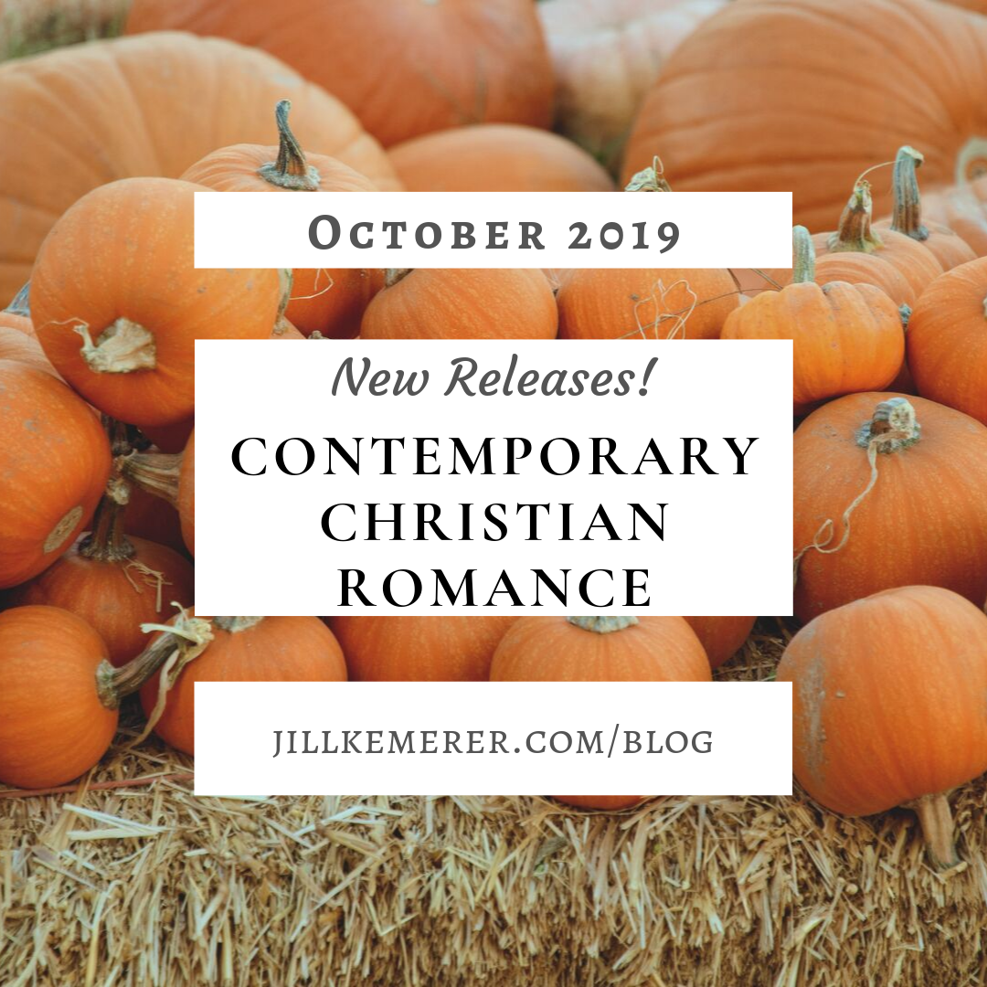 October 2019 New Releases In Contemporary Christian Romance Jillkemerer.com