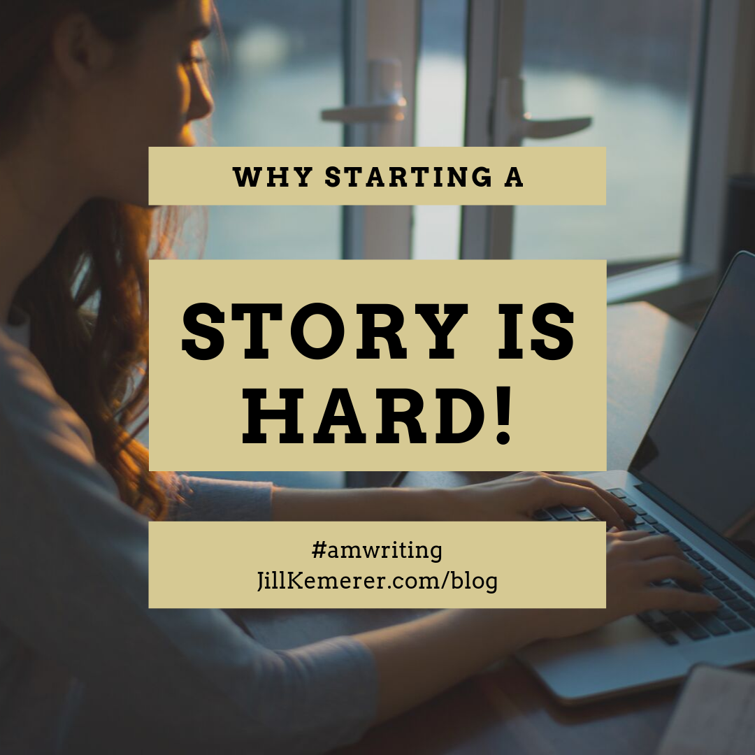 Why Starting A Story Is Hard For Me Jillkemerer.com/blog