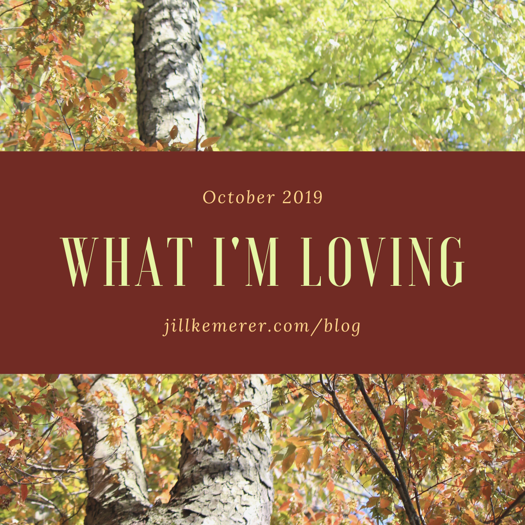 What I'm Loving October 2019. Jill Kemerer Blog