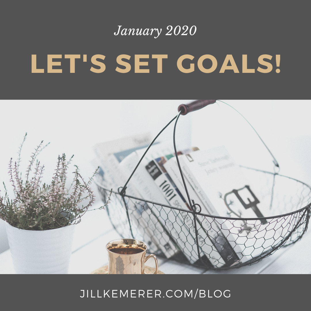 Let's Set Goals: January 2020 Jillkemerer.com/blog