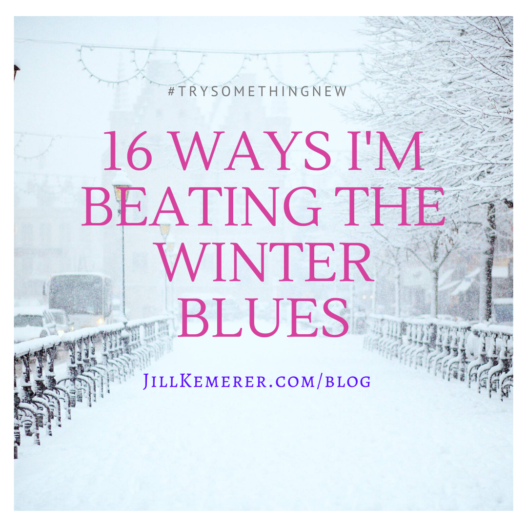 16 Ways I'm Beating The Winter Blues