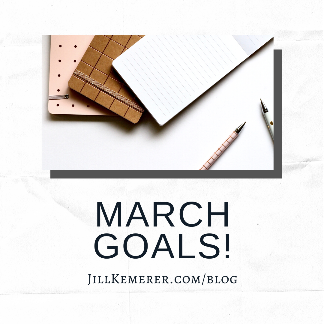 Let's Set March Goals March 2020 Jill Kemerer