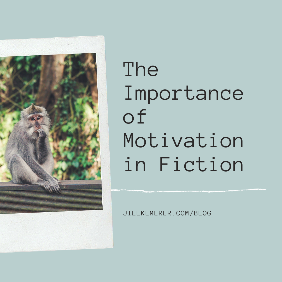 The Importance of Motivation in Fiction. Jill Kemerer