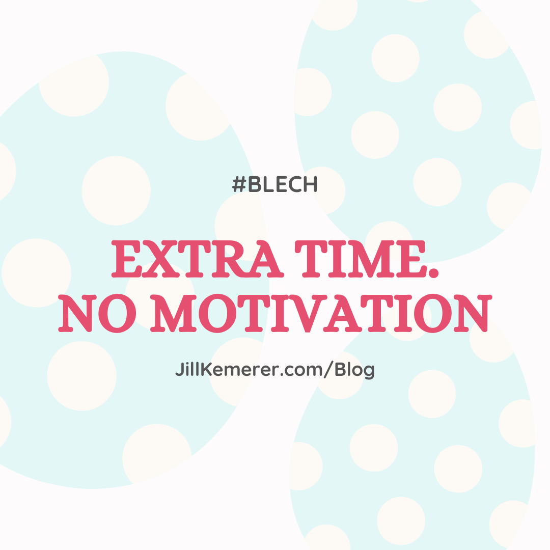 Extra Time. No Motivation By Jill Kemerer