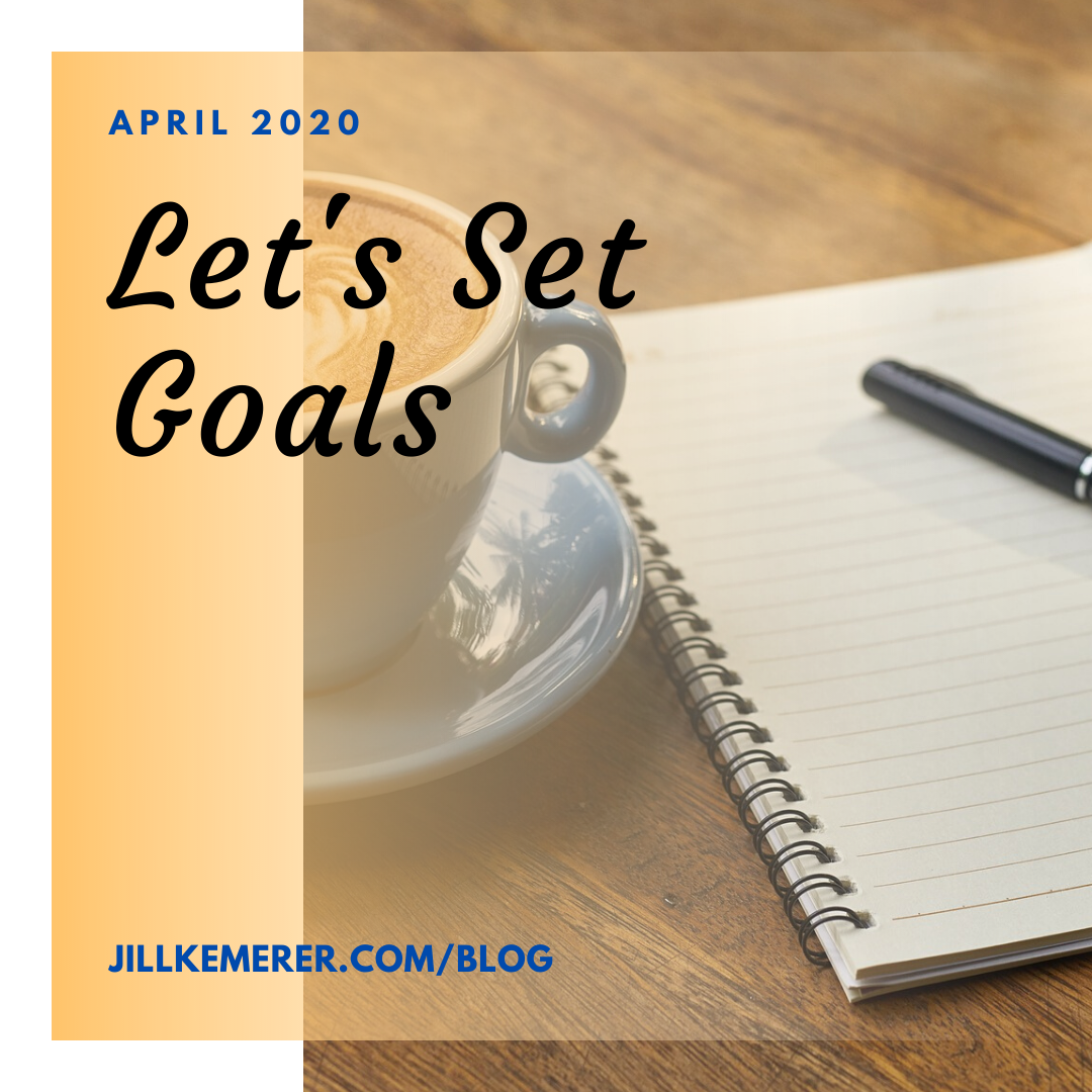 Let's Set Goals {April 2020}