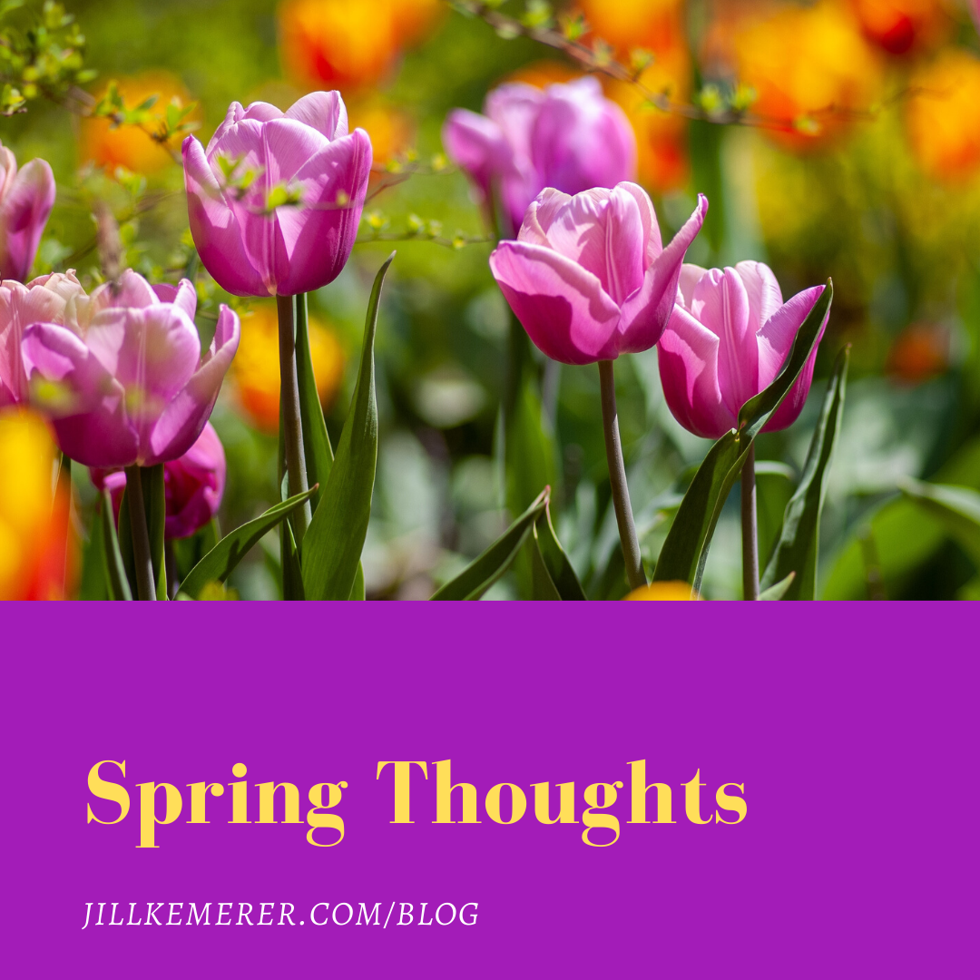 Spring Thoughts By Jill Kemerer