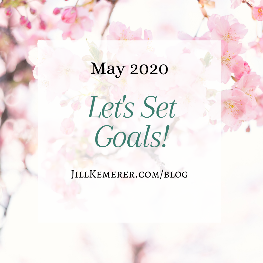 Let's Set Goals {May 2020}. Setting Goals, Jill Kemerer