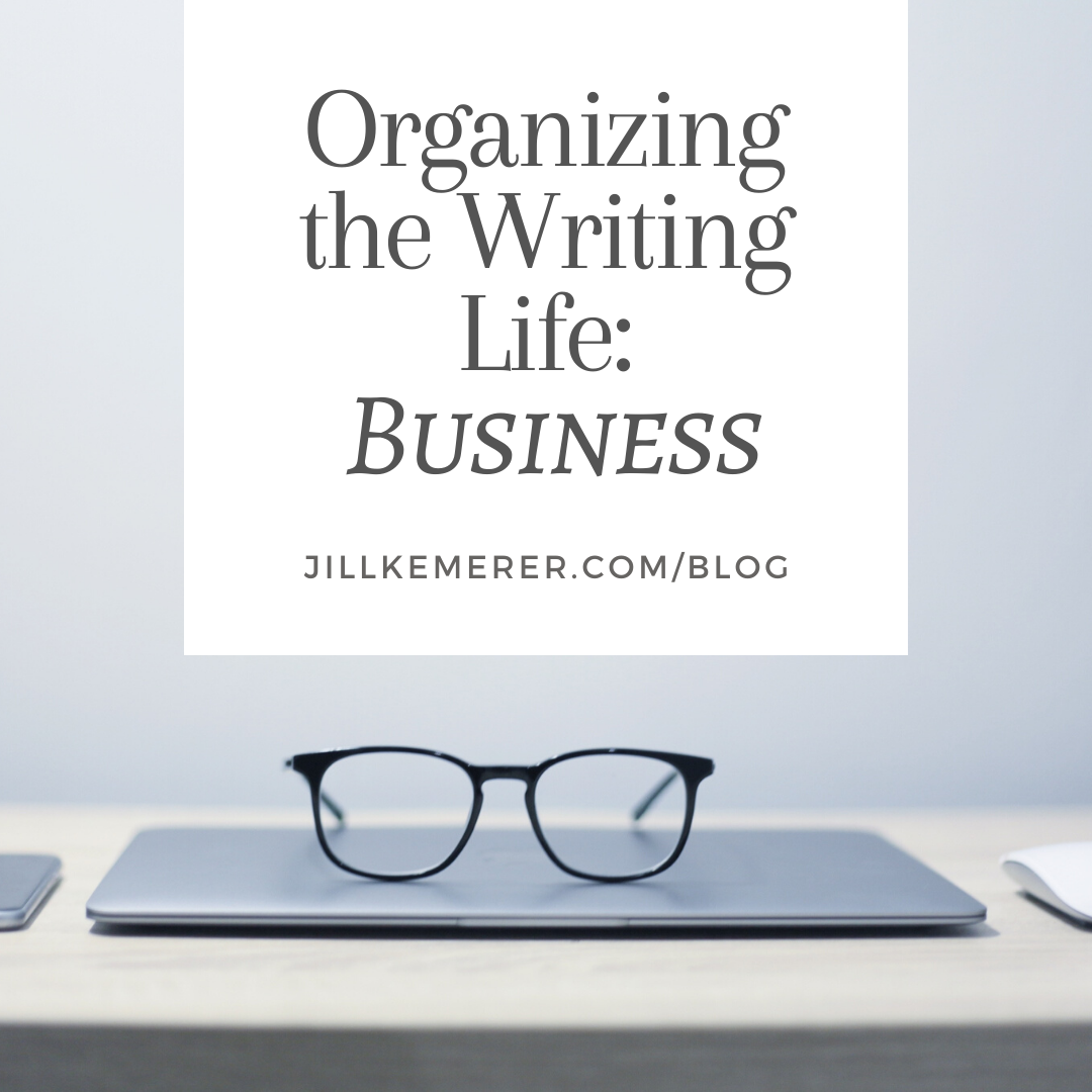 Organizing The Writing Life: Business. Jill Kemerer