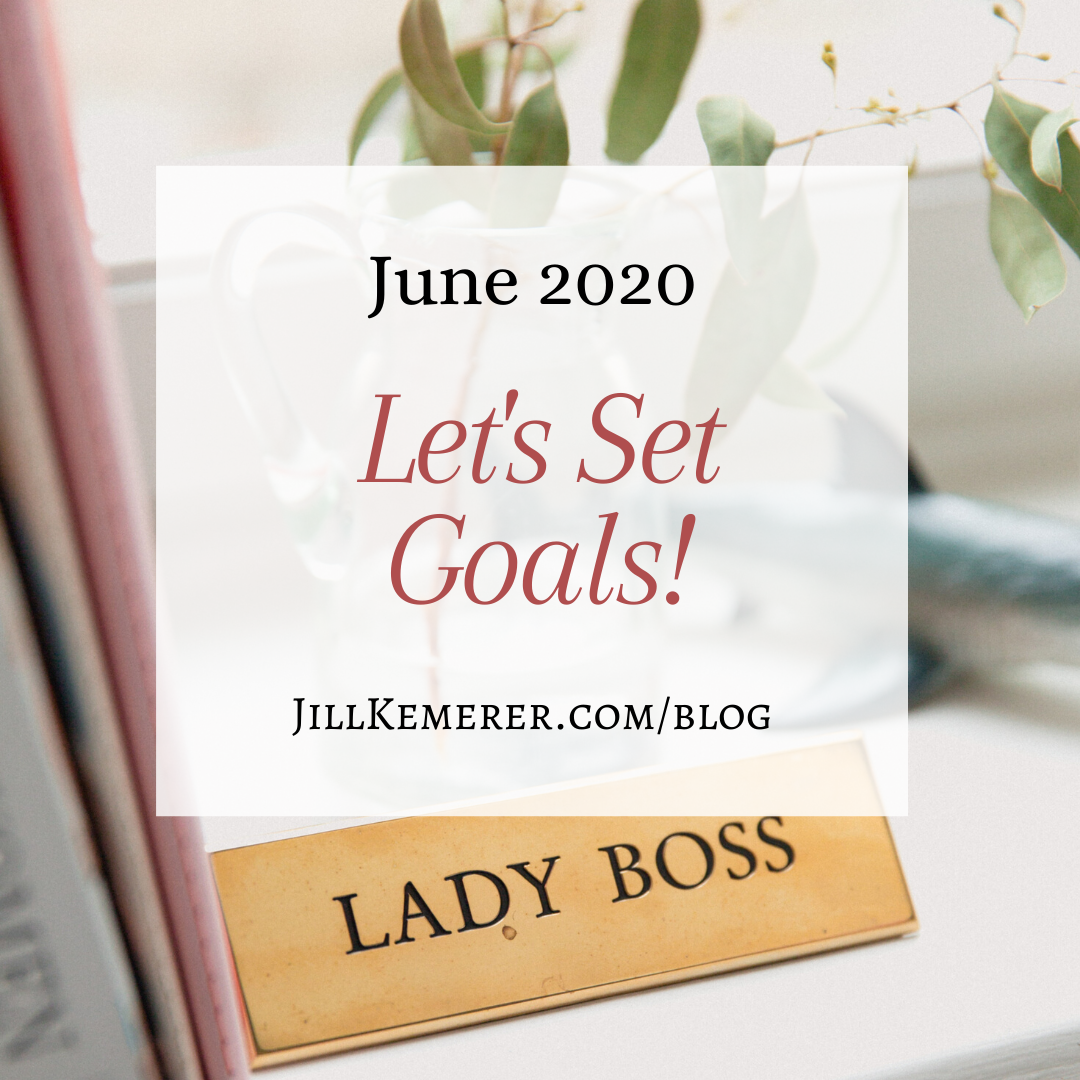 Let's Set Goals: June 2020 By Jill Kemerer