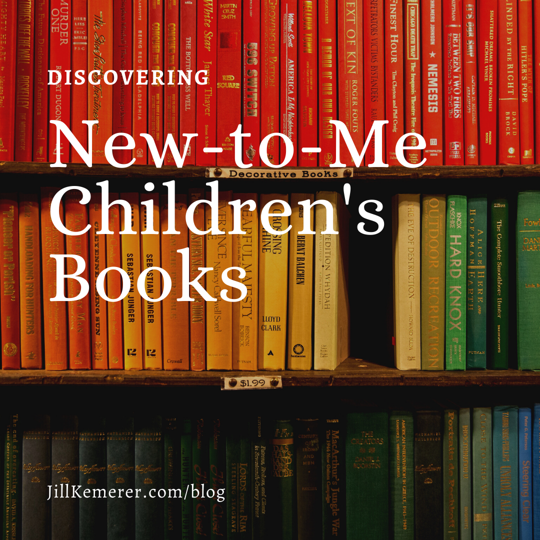 Discovering New-to-Me Children's Books By Jill Kemerer