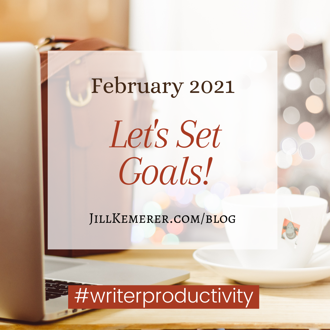 Writer Productivity, Let's Set Goals Feb. 2021