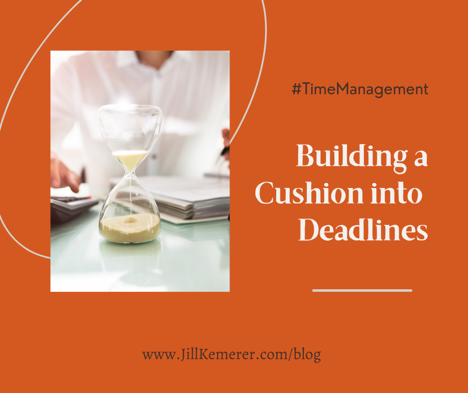 Building A Cushion Into Deadlines By Jill Kemerer