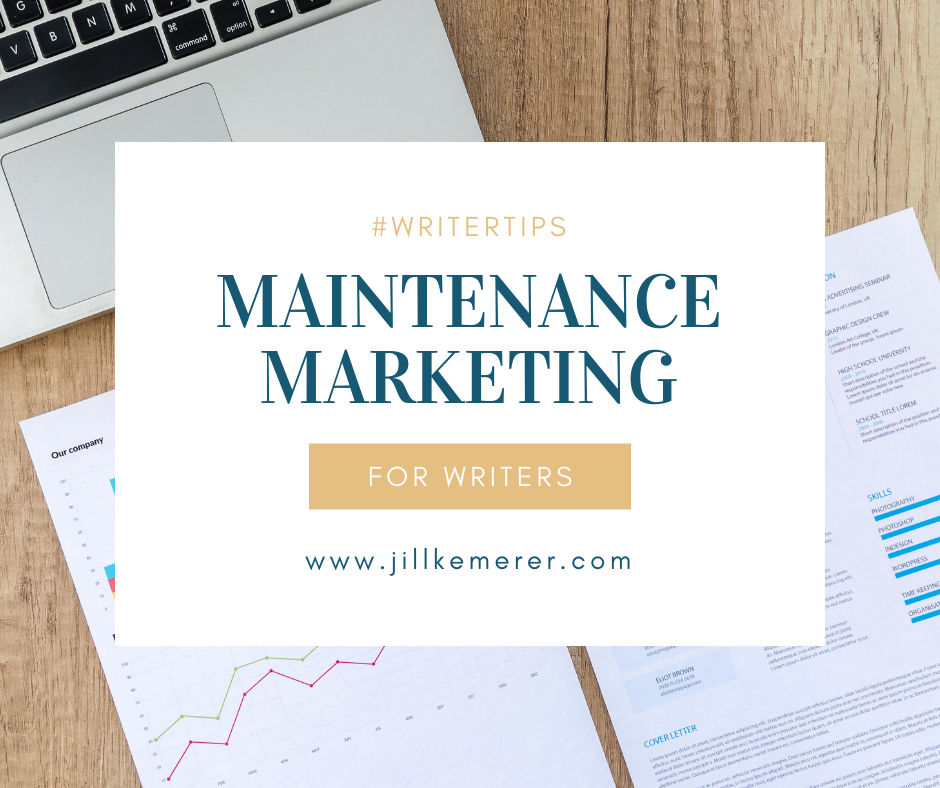 Maintenance Marketing For Writers By Jill Kemerer