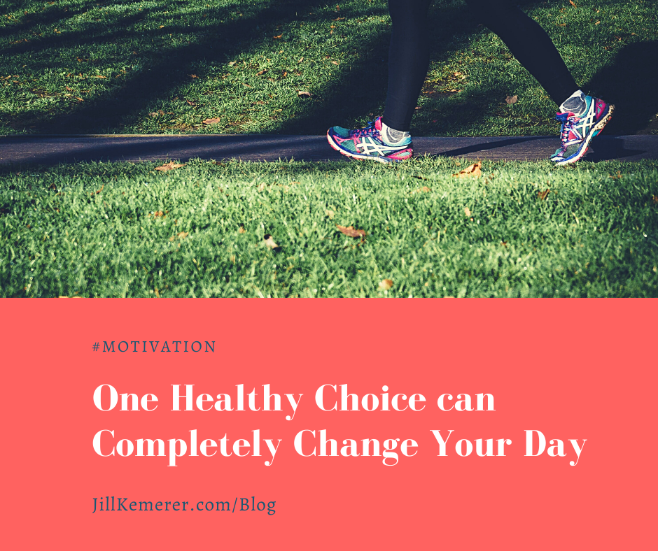 One Healthy Choice Can Completely Change Your Day, Jill Kemerer