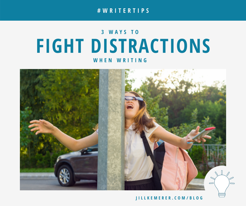 3 Ways To Avoid Distractions When Writing By Jill Kemerer