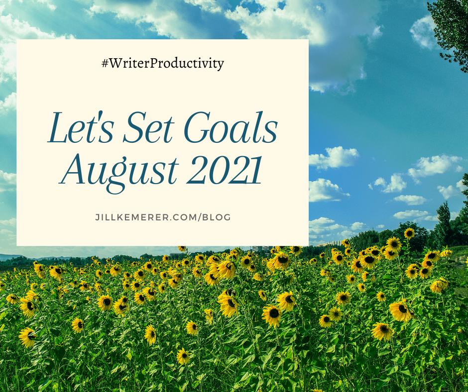 Let's Set Goals August 2021. Writer Productivity Jill Kemerer