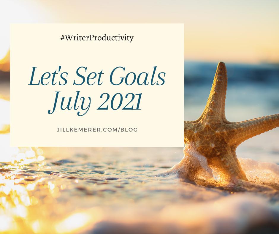 Let's Set Goals July 2021. Writer Productivity. Jill Kemerer