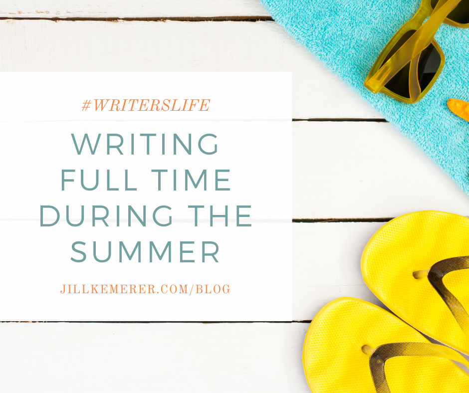 Writing During The Summer By Jill Kemerer